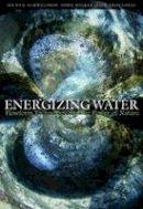Schwuchow, Jochen; Wilkes, John; Trousdell, Iain - Energizing Water - 9781855842403 - V9781855842403