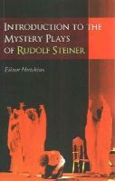 Hutchins, Eileen - Introduction to the Mystery Plays of Rudolf Steiner - 9781855844025 - V9781855844025