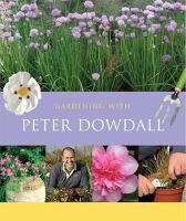 Peter Dowdall - Gardening with Peter Dowdall: The Importance of the Natural World - 9781855942158 - 9781855942158