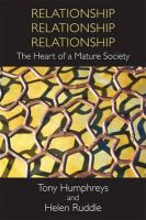 Helen Ruddle, Tony Humphreys - Relationship, Relationship, Relationship: The Heart of a Mature Society - 9781855942165 - V9781855942165