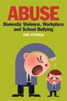 Jim O'Shea - Abuse: Domestic Violence, Workplace and School Bullying - 9781855942172 - V9781855942172