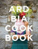 Aoife Carrigy, Aoibheann McNamara - The Ard Bia Cookbook - 9781855942219 - V9781855942219