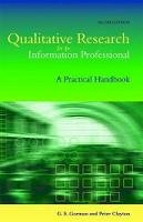 Gorman, Gary. E.; Clayton, Peter - Qualitative Research for the Information Professional - 9781856044721 - V9781856044721
