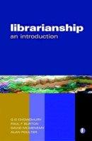 Chowdhury, G.G.; Burton, Paul F.; McMenemy, David; Poulter, Alan - Librarianship - 9781856046176 - V9781856046176