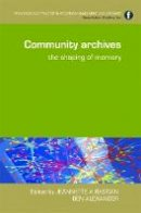 Jeannette A. Bastian (Editor), Ben Alexander (Editor) - Community Archives - 9781856046398 - V9781856046398