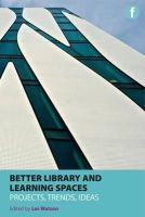 Watson, Les; Howden, Jan; Oater, Lyn - Better Library and Learning Spaces - 9781856047630 - V9781856047630