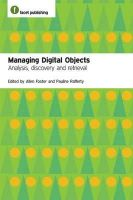 Allen Foster, Pauline Rafferty - Managing Digital Objects: Analysis, Discovery and Retrieval - 9781856049412 - V9781856049412