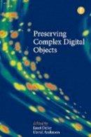 Dobreva, Milena - Preserving Complex Digital Objects - 9781856049580 - V9781856049580