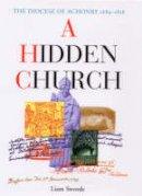 Swords, Liam - A Hidden Church: The Diocese of Achonry 1689-1818 - 9781856072045 - KTG0013295