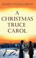- A Christmas Truce Carol - 9781856077903 - KML0000077