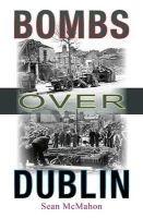 Sean McMahon - Bombs Over Dublin - 9781856079839 - KEX0277186
