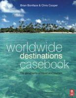 Boniface, Brian G., MA; Cooper, Chris (Nottingham University Business School) - Worldwide Destinations Casebook - 9781856175388 - V9781856175388