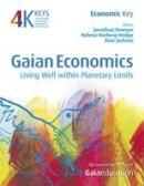 Ross Jackson & Helena Norberg-Hodge Edited by Jonathan Dawson - Gaian Economics - 9781856230568 - V9781856230568