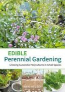 Kelsey, Anni - Edible Perennial Gardening: Growing Successful Polycultures in Small Spaces - 9781856231497 - V9781856231497