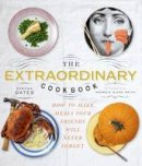 Stefan Gates - The Extraordinary Cookbook: Make Meals Your Friends Will Never Forget - 9781856269216 - V9781856269216