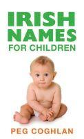 Peg Coughlan - Irish Names for Children - 9781856352147 - KEX0297209