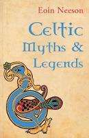 Eoin Neeson - Celtic myths and legends / - 9781856352222 - KSS0003096