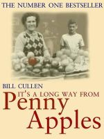 CULLEN, Bill - It's a Long Way From Penny Apples - 9781856354004 - KRF0022490