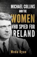 Meda Ryan - MICHAEL COLLINS & WOMEN WHO SPIED - 9781856355131 - V9781856355131