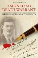 T.Ryle Dwyer - I signed my death warrant, Michael Collins and the treaty - 9781856355261 - V9781856355261
