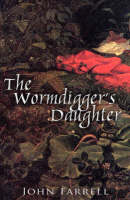 John Farrell - The Wormdigger's Daughter - 9781856355742 - KNH0002803