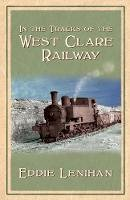 Eddie Lenihan - In the Tracks of the West Clare Railway - 9781856355797 - 9781856355797
