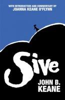 John B. Keane, Joanna Keane O'Flynn - Sive - 9781856356510 - 9781856356510