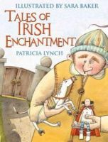Patricia Lynch - Tales of Irish Enchantment - 9781856356817 - 9781856356817