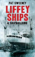 Patrick Sweeney - Liffey Ships and Shipbuilding - 9781856356855 - 9781856356855