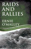 Ernie O'Malley - Raids and Rallies (Ernie O'Malley Series) - 9781856357159 - 9781856357159