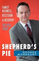 George Mordaunt - Shepherd's Pie: Recession and Recovery in an Irish Business - 9781856358446 - KSG0019124