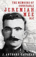 J. Anthony Gaughan (Ed.), Jeremiah Mee - Memoirs of Constable Jeremiah Mee RIC - 9781856358842 - V9781856358842