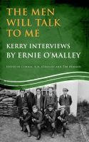 O'Malley, Ernie - The Men Will Talk to Me: Kerry Interviews by Ernie O'malley - 9781856359528 - V9781856359528