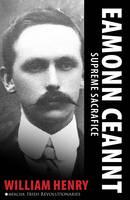 William Henry - Eamonn Ceannt (Irish Revolutionaries) - 9781856359566 - V9781856359566