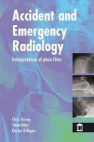Harvey, Christopher; Allen, Steven J.; O'Regan, Declan - Accident and Emergency Radiology - 9781856423151 - V9781856423151