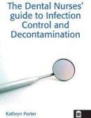 Porter, Kathryn - Infection Control and Decontamination in Dental Nursing - 9781856423601 - V9781856423601