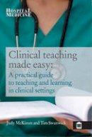Judy, McKimm; Swanwick, Tim - Clinical Teaching Made Easy - 9781856424080 - V9781856424080