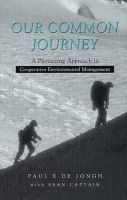 Jongh, Paul De, Captain, Jean - Our Common Journey: A Pioneering Approach to Co-operative Environmental Management - 9781856497398 - KTJ0018579
