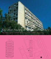 French, Hilary - Key Urban Housing of the Twentieth Century - 9781856695640 - V9781856695640