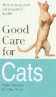 Bessant, Claire, Viner, Bradley - Good Care for Cats - 9781856851428 - KRF0011138