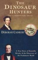 Deborah Cadbury - Dinosaur Hunters - 9781857029635 - V9781857029635