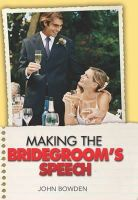 John Bowden - The Things That Really Matter About Making the Bridegroom's Speech - 9781857035674 - KNW0008719