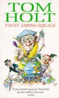 Holt, Tom - Faust Among Equals - 9781857232653 - KRF0034716