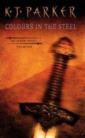 Parker, K. J. - Colours in the Steel (Fencer Trilogy) - 9781857236101 - V9781857236101