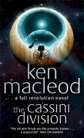 MacLeod, Ken - The Cassini Division: Book Three: The  Fall Revolution Series: A Fall Revolution Novel - 9781857237306 - KRA0000937