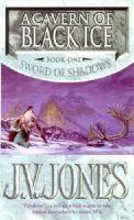 Jones, J. V. - Cavern of Black Ice (Sword of Shadows 1) - 9781857237436 - KRF0023763