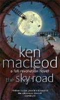 MacLeod, Ken - The Sky Road: Book Four: The Fall Revolution Series: A Fall Revolution Novel - 9781857239676 - KRA0000936