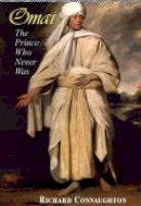 Connaughton, Richard - Omai: The Prince Who Never Was - 9781857252057 - V9781857252057