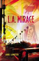 Anne Lambton - L.A. Mirage - 9781857252200 - KST0004737