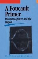 McHoul, A. W.; Grace, Wendy - Foucault Primer - 9781857285536 - V9781857285536